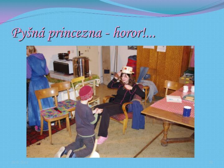 Pyn princezna - horor!...