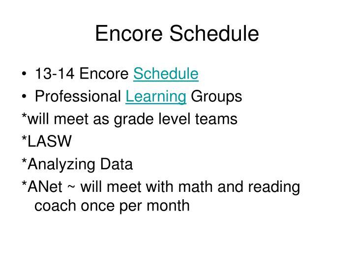 Encore Schedule