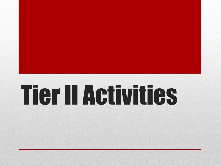 Tier II Activities