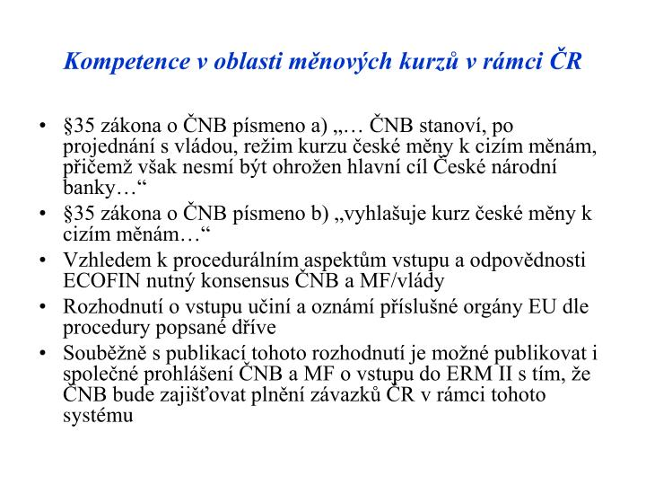 Kompetence v oblasti měnových kurzů v rámci ČR
