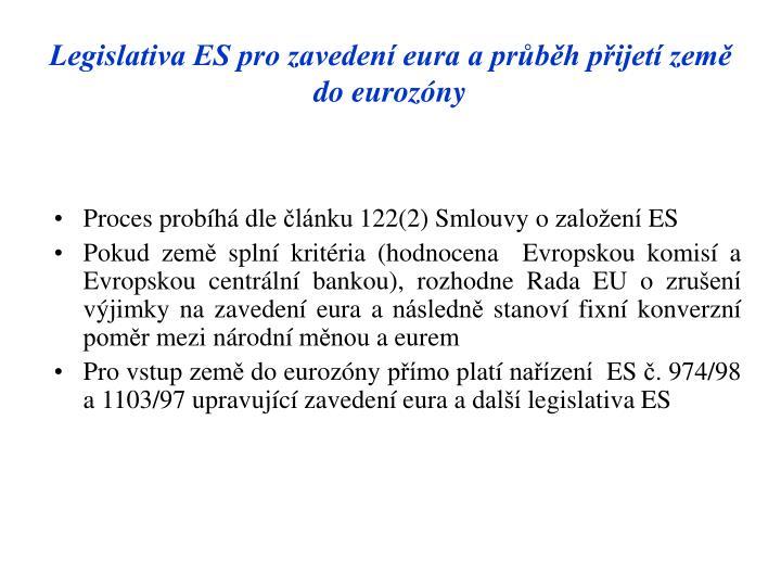 Legislativa ES pro zavedení eura a průběh přijetí země do eurozóny