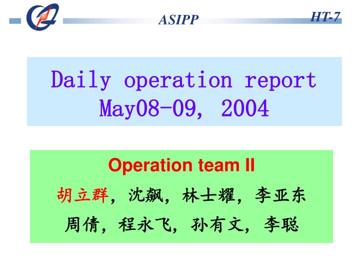 Daily operation report may08 09 200 4