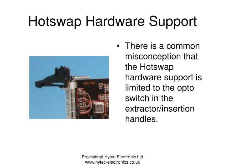 Hotswap Hardware Support