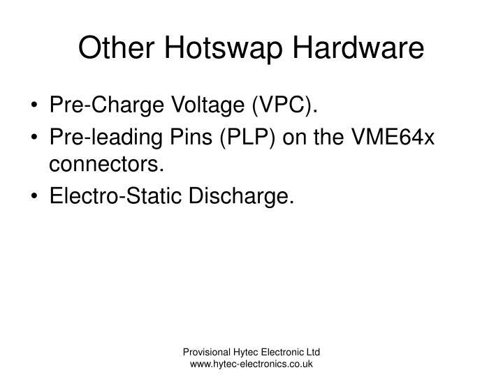 Other Hotswap Hardware