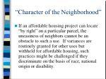 character of the neighborhood