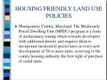 housing friendly land use policies2