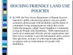 housing friendly land use policies3