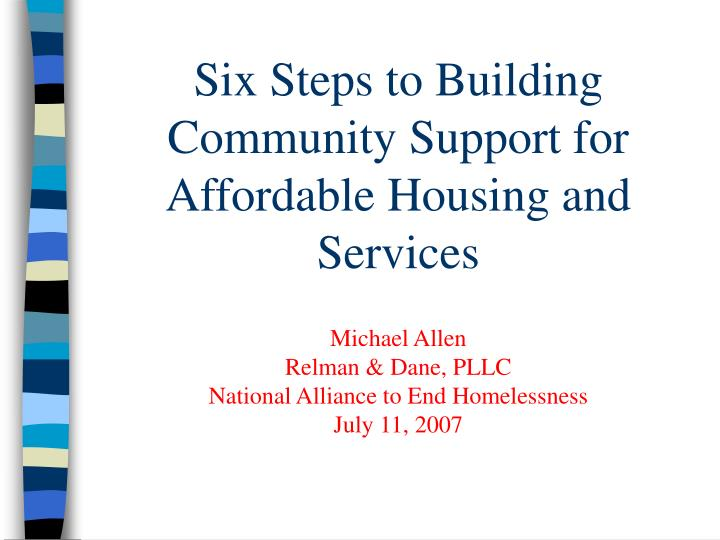 Six Steps to Building Community Support for Affordable Housing and Services