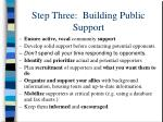 step three building public support
