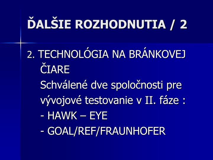 ĎALŠIE ROZHODNUTIA / 2