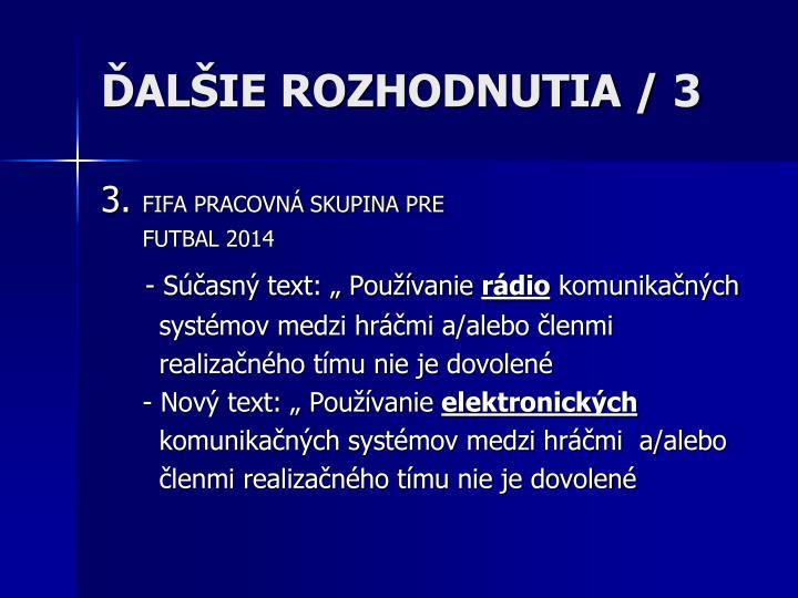 ĎALŠIE ROZHODNUTIA / 3