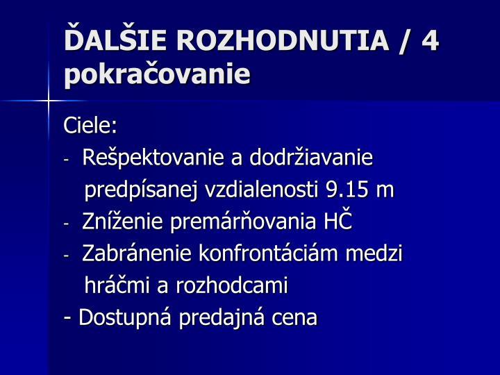 ĎALŠIE ROZHODNUTIA / 4