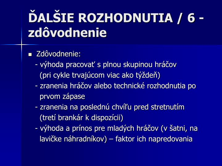 ĎALŠIE ROZHODNUTIA / 6 - zdôvodnenie