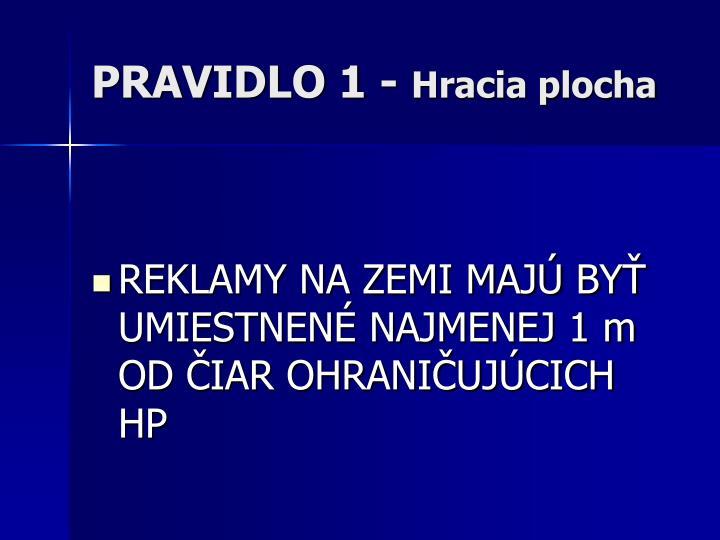 PRAVIDLO 1 -
