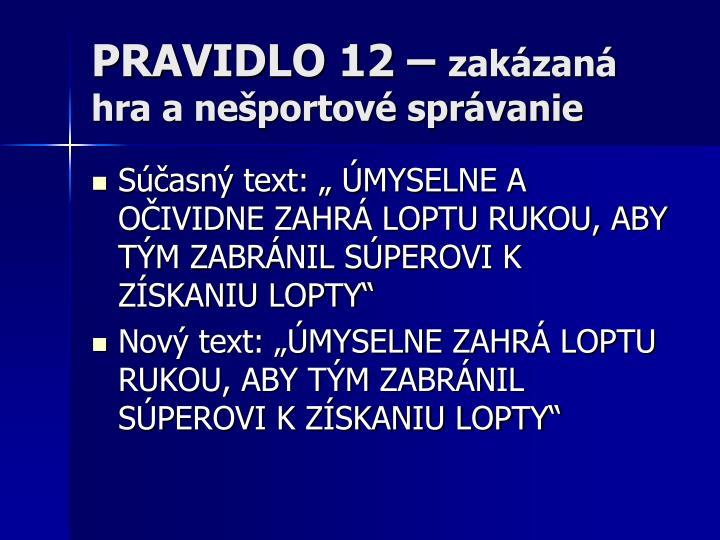 PRAVIDLO 12 –