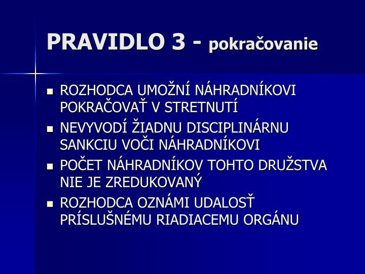 PRAVIDLO 3 -