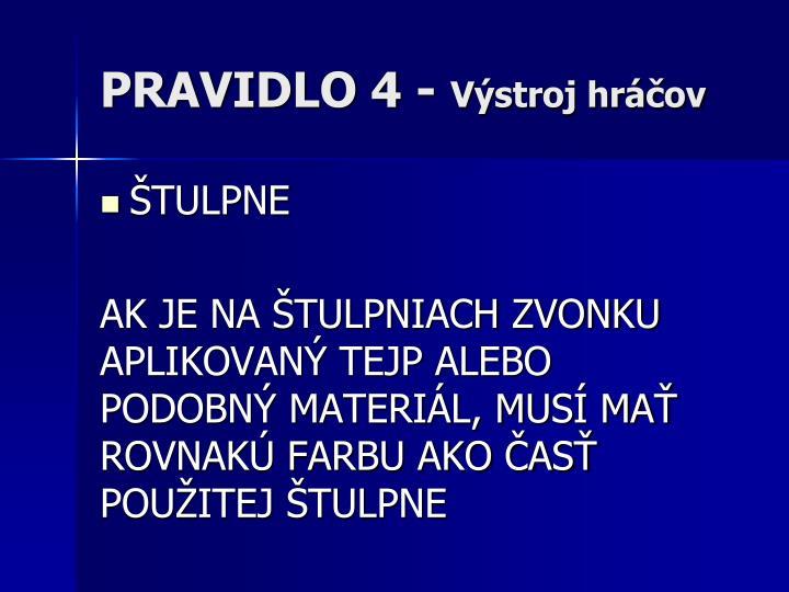 PRAVIDLO 4 -