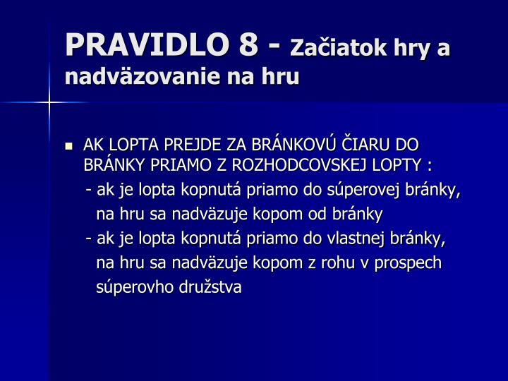 PRAVIDLO 8 -