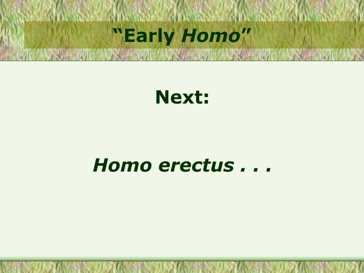 """""""Early"""