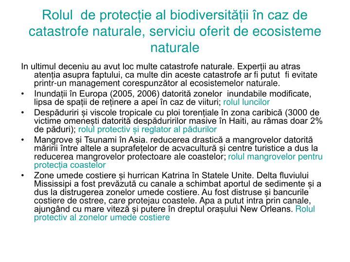 Rolul  de protecție al biodiversității în caz de catastrofe naturale, serviciu oferit de ecosisteme naturale