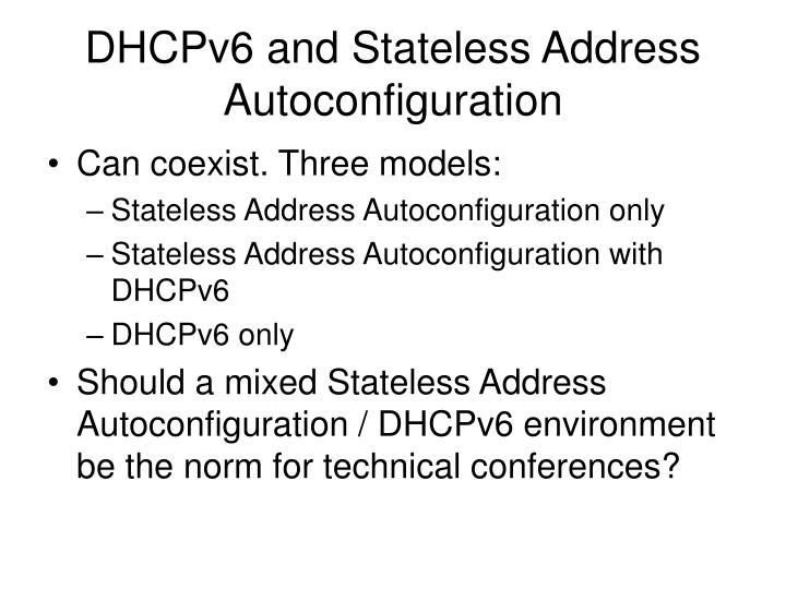 DHCPv6 and Stateless Address Autoconfiguration