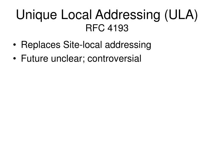 Unique Local Addressing (ULA)