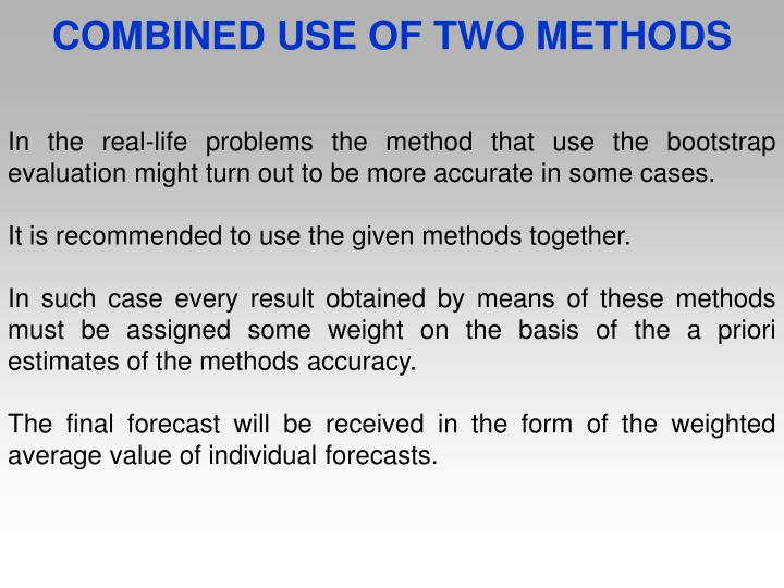 COMBINED USE OF TWO METHODS
