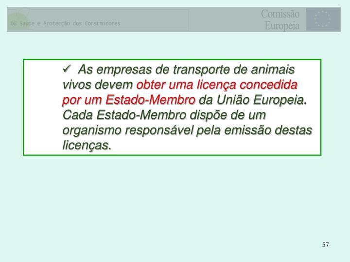As empresas de transporte de animais vivos devem