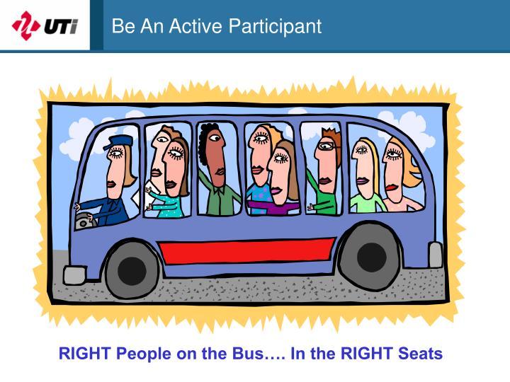 Be An Active Participant