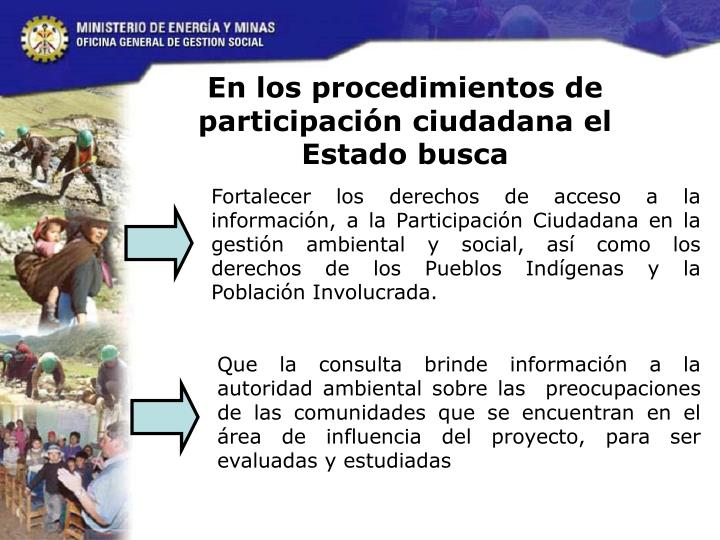 En los procedimientos de participación ciudadana el Estado busca