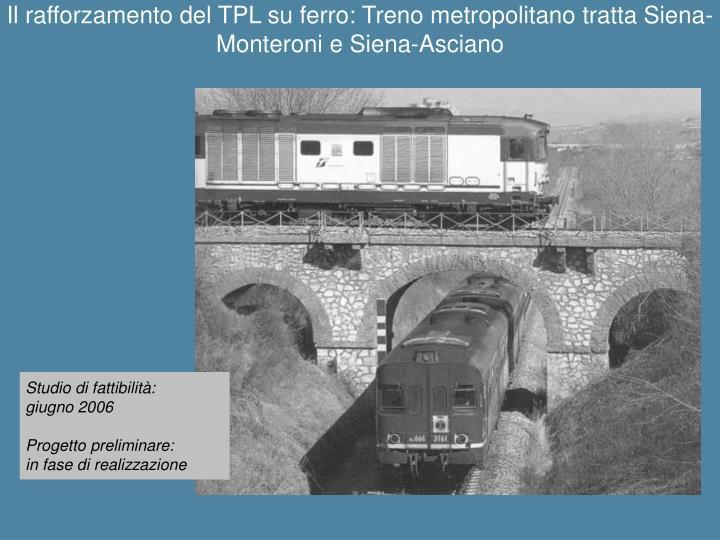 Il rafforzamento del TPL su ferro: Treno metropolitano tratta Siena-Monteroni e Siena-Asciano