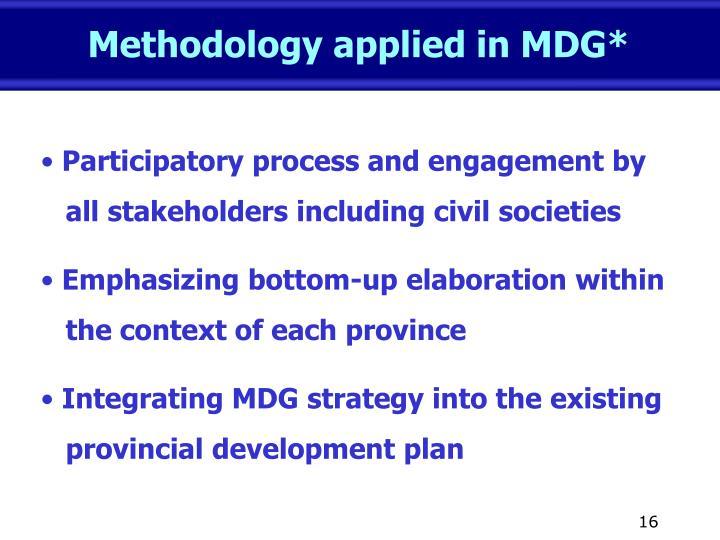 Methodology applied in MDG*