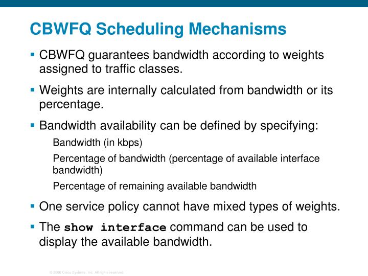 CBWFQ Scheduling Mechanisms