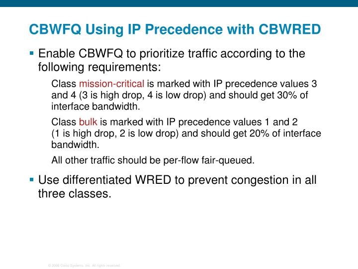 CBWFQ Using IP Precedence with CBWRED
