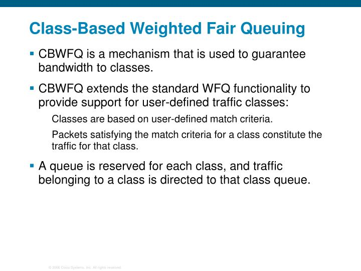 Class-Based Weighted Fair Queuing