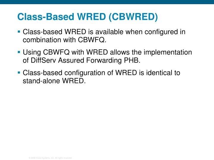 Class-Based WRED (CBWRED)