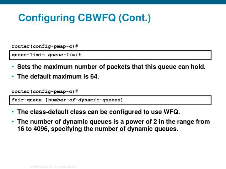 Configuring CBWFQ (Cont.)