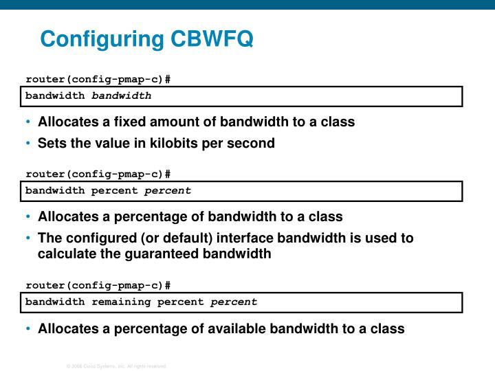 Configuring CBWFQ