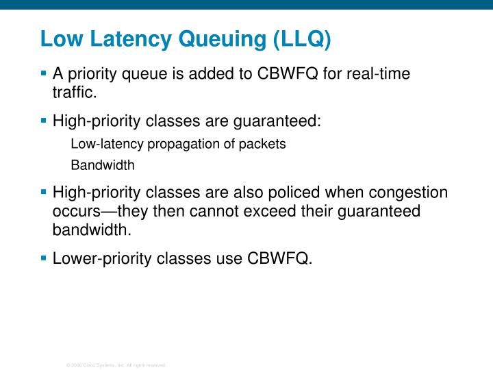 Low Latency Queuing (LLQ)