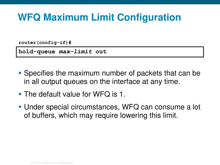 WFQ Maximum Limit Configuration
