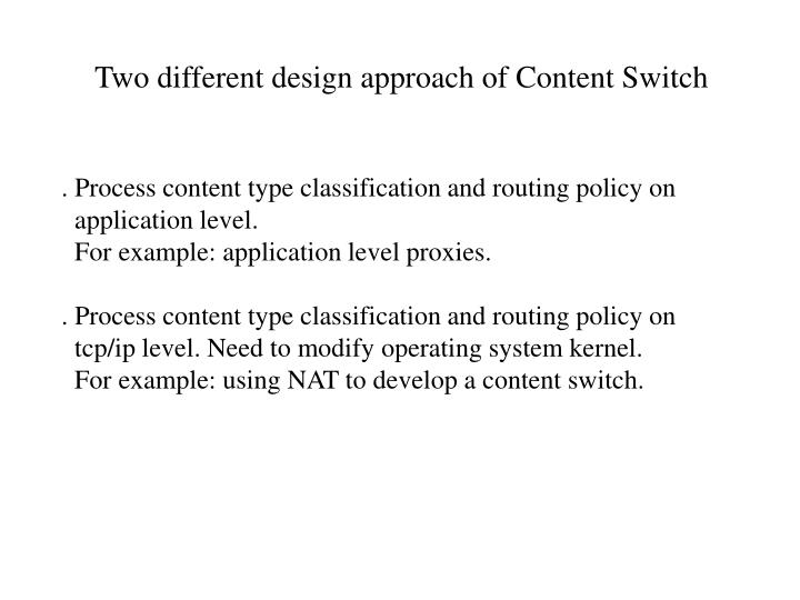 Two different design approach of Content Switch