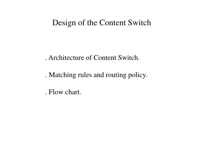 Design of the Content Switch