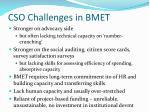 cso challenges in bmet
