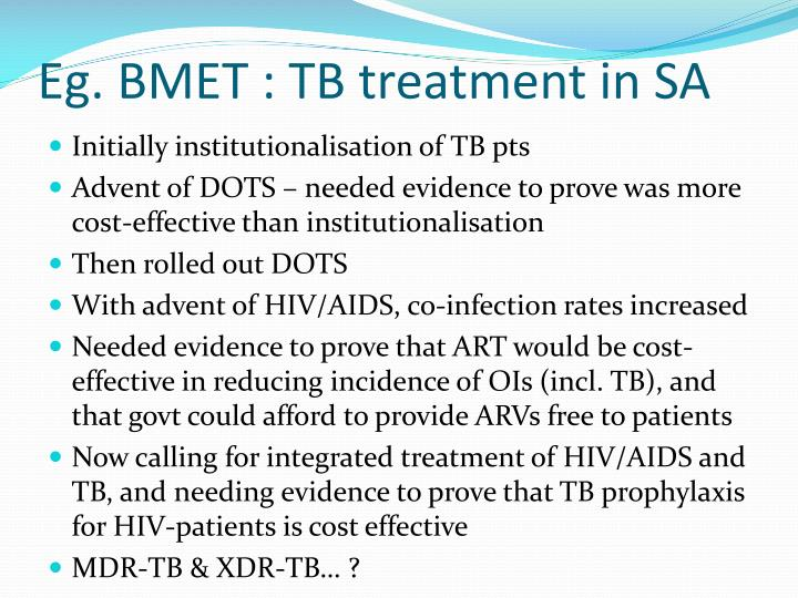 Eg. BMET : TB treatment in SA