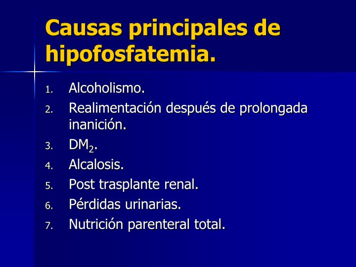 Causas principales de hipofosfatemia.