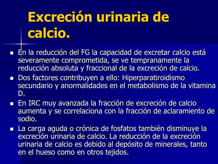 Excreción urinaria de calcio.