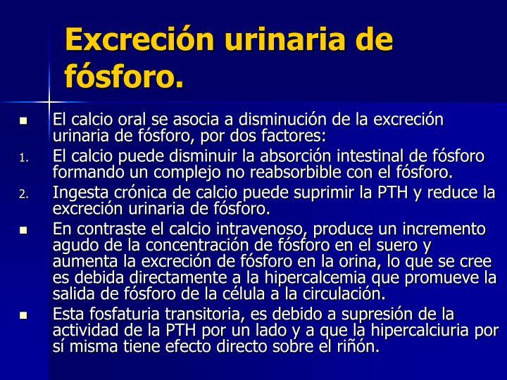 Excreción urinaria de fósforo.