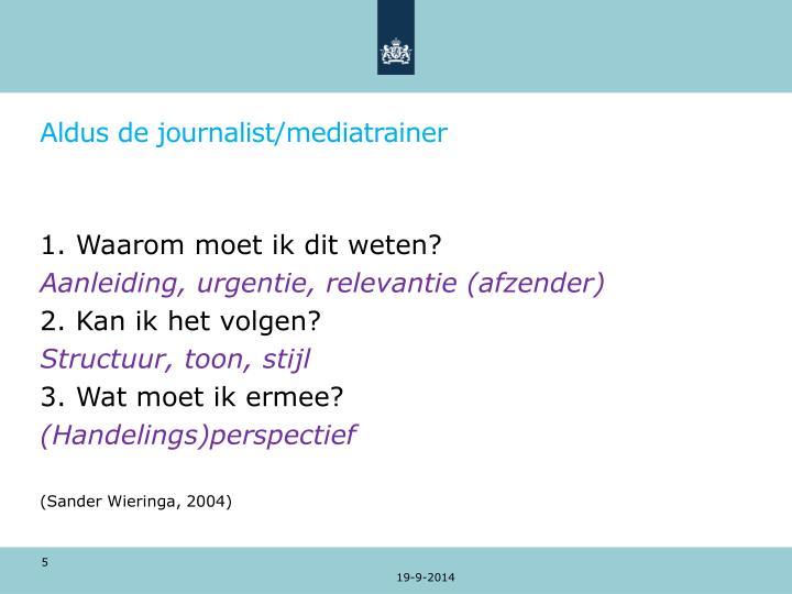Aldus de journalist/mediatrainer