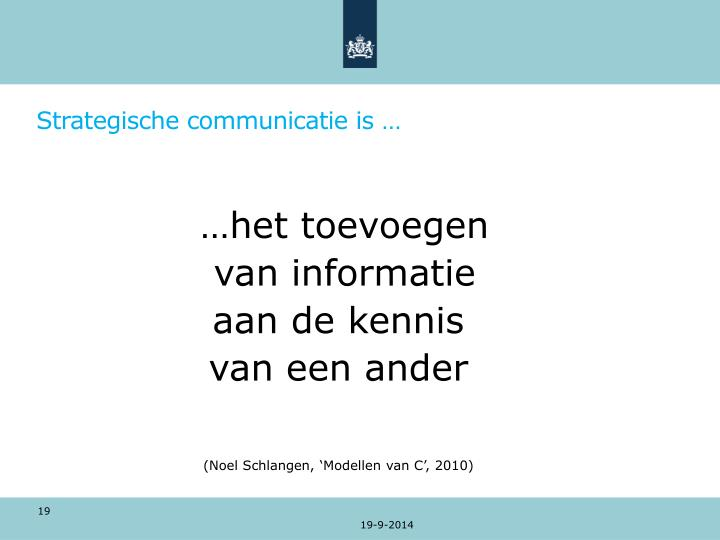 Strategische communicatie is …