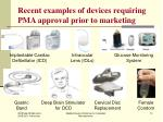 recent examples of devices requiring pma approval prior to marketing